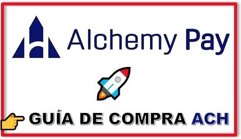 Cómo y Dónde Comprar Criptomoneda ALCHEMY PAY (ACH) Tutorial Español