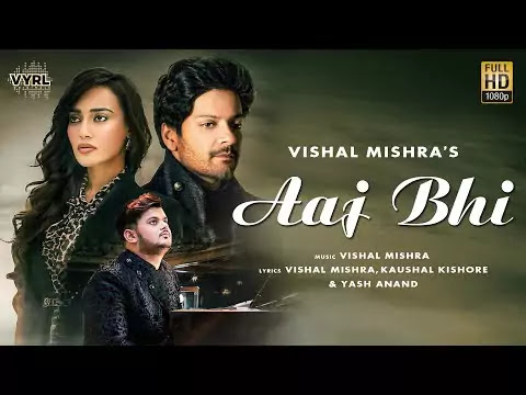 Aaj Bhi Song Lyrics   Vishal Mishra   VYRLOriginals