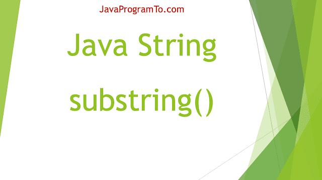 Java String substring() Method Example