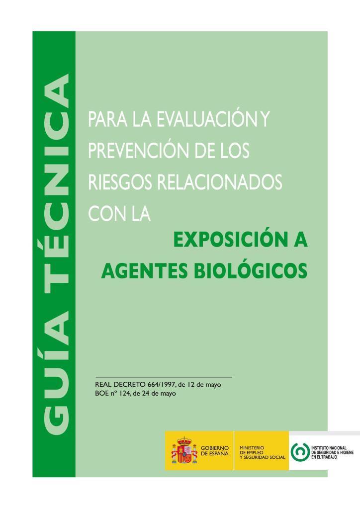 Guía técnica para la evaluación y prevención de los riesgos relacionados con la exposición a agentes biológicos