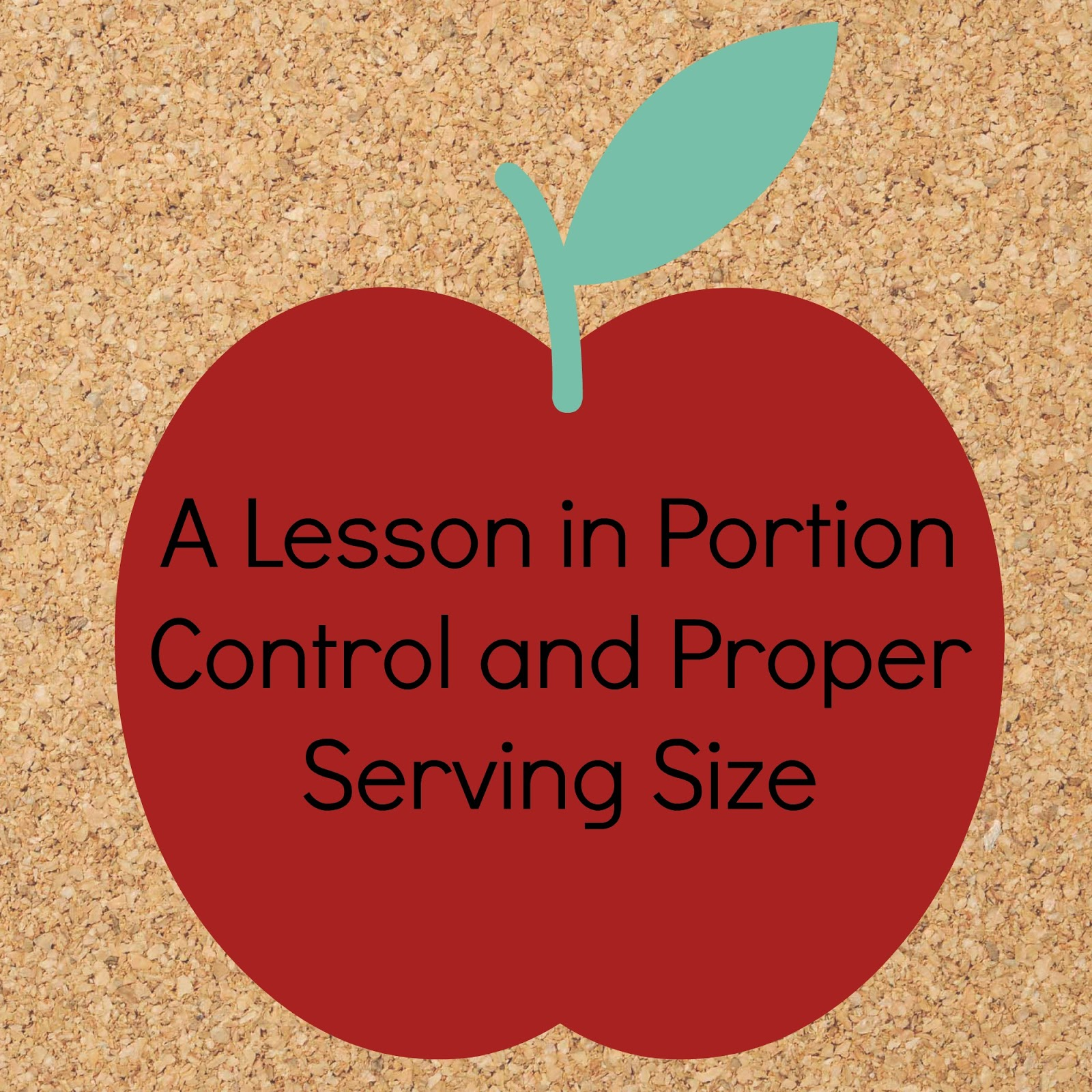 A Lesson In Portion Control and Serving Size
