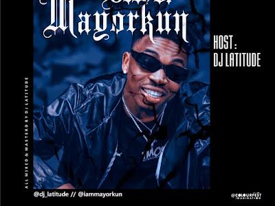 DOWNLOAD MIXTAPE: DJ Latitude - Best Of Mayorkun