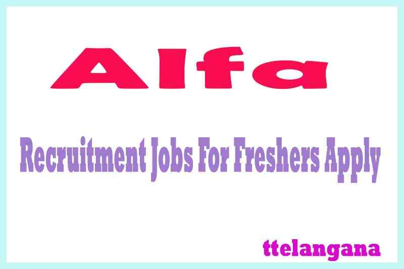 Alfa Recruitment Jobs For Freshers Apply