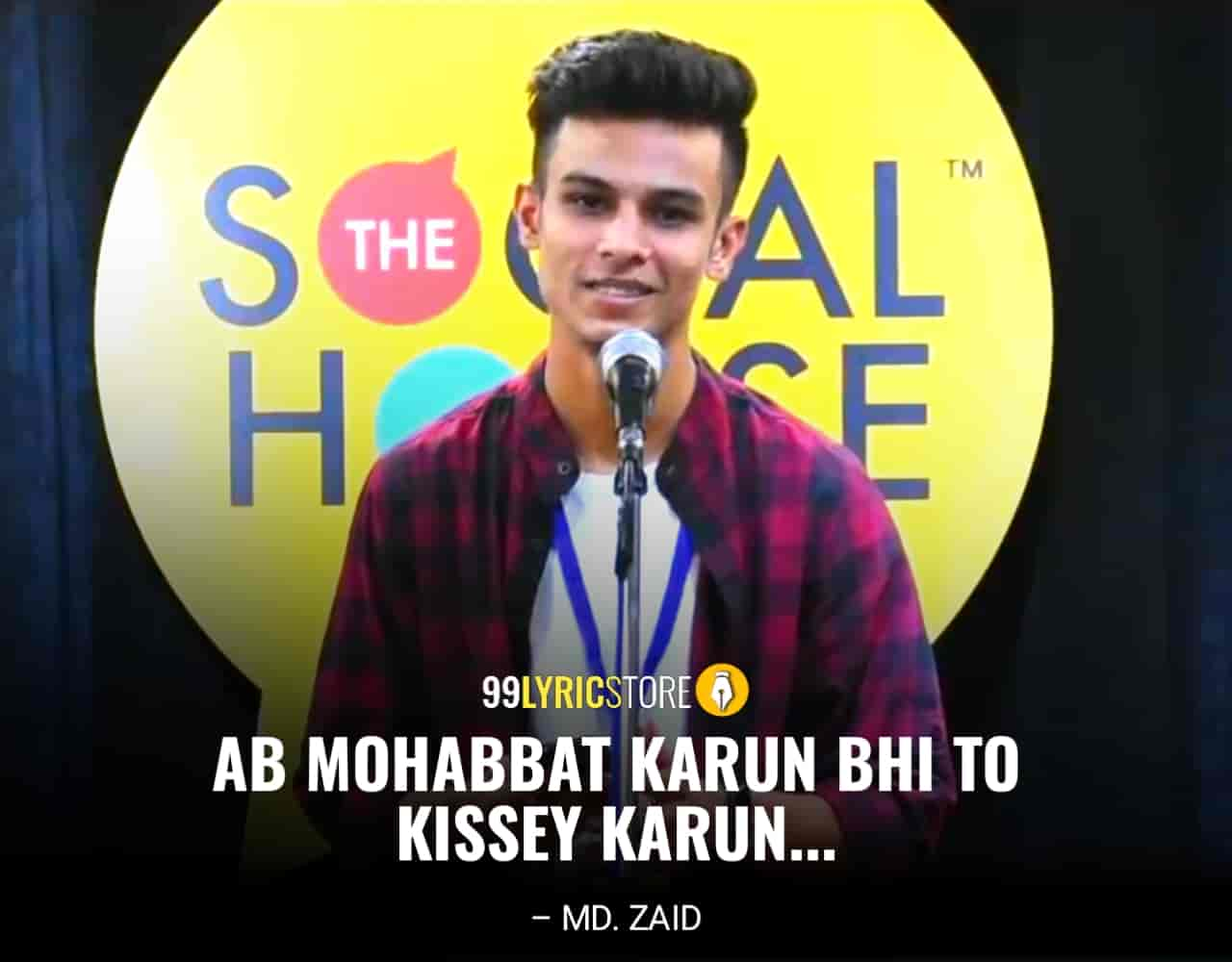 Ab Mohabbat Karun Bhi To Kissey Karun Poetry :- This beautiful love poetry  'Ab Mohabbat Karun Bhi To Kissey Karun' for The Social House is presented by Md. Zaid and also written by him which is very beautiful a piece.