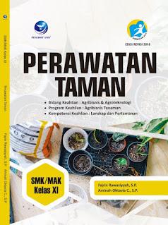 Perawatan Taman, Bidang Keahlian: Agribisnis Dan Agroteknologi, Program Keahlian: Agribisnis Tanaman, Kompetensi Keahlian: Lanskap Dan Pertamanan SMK/MAK Kelas XI