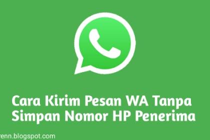 2 Cara Kirim Pesan WhatsApp Tanpa Simpan Nomor HP Penerima