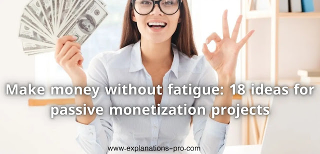 Make money without fatigue