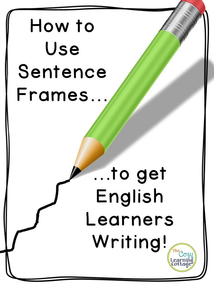 Using Sentence Frames to Get ELL Students Writing - Hojo\'s Teaching ...