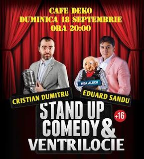 Stand-Up Comedy &Ventrilocie Duminica 18 Septembrie Deko Cafe