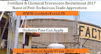 Fertilizers and Chemicals Travancore Recruitment 2017 For Technician Post