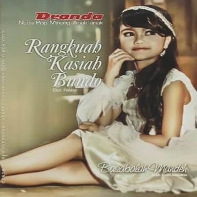 Download Lagu Minang Deanda Rangkuah Kasiah Bundo Full Album