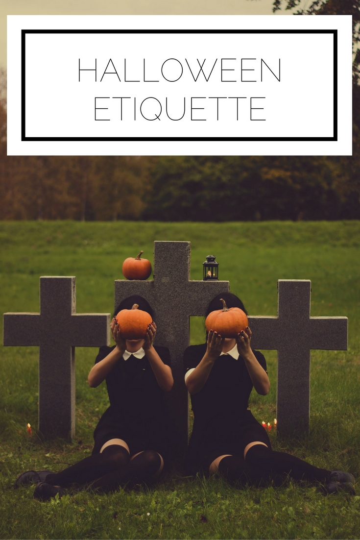 Halloween is here! Check out these top etiquette tips to keep you in the best, most polite Halloween spirit