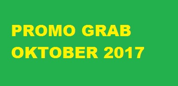 promo grab oktober 2017, promo grabbike oktober 2017, promo grab car oktober 2017, promo grab 2017