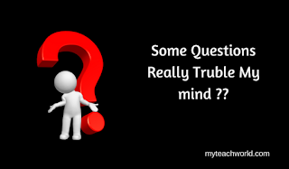 Some Questions REally Trouble In My Mind