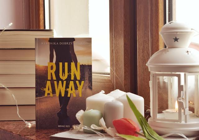 """Weronika Dobrzyniecka - ,,Run Away"""" (recenzja)"""