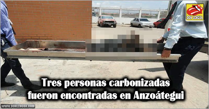 Tres personas carbonizadas fueron encontradas en Anzoátegui