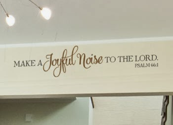 Wise decor make a joyful noise quote