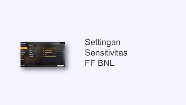 settingan sensitivitas bnl asli
