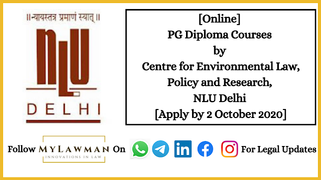 [Online] PG Diploma Courses by Centre for Environmental Law, Policy and Research, NLU Delhi [Apply by 2 October 2020]