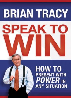 Speak to Win: How to Present with Power in Any Situation in pdf