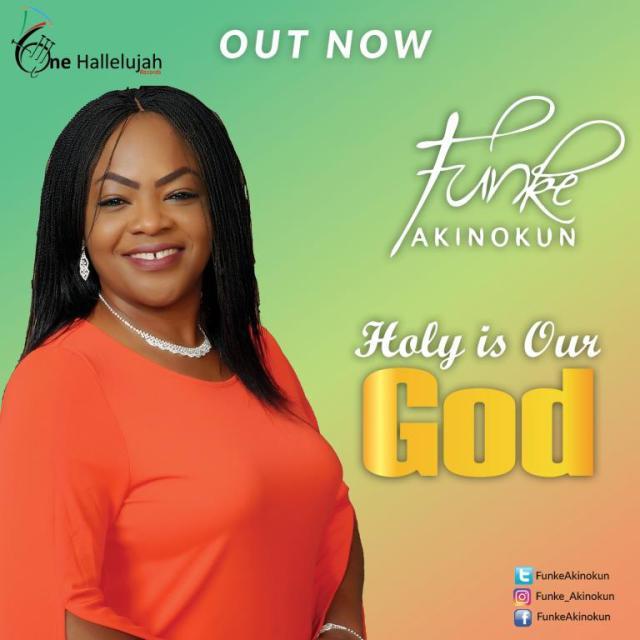 Music:  Holy Is Our God - Funke Akinokun