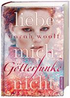 http://www.dressler-verlag.de/buecher/neuerscheinungen/details/titel/1300294/23236/37163/Autor/Marah/Woolf/G%F6tterFunke._Liebe_mich_nicht.html