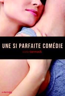 http://plume-de-chat.blogspot.com/2015/01/une-si-parfaite-comedie-cora-carmack.html
