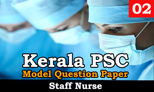 Kerala PSC - Model Question Paper - Staff Nurse  02