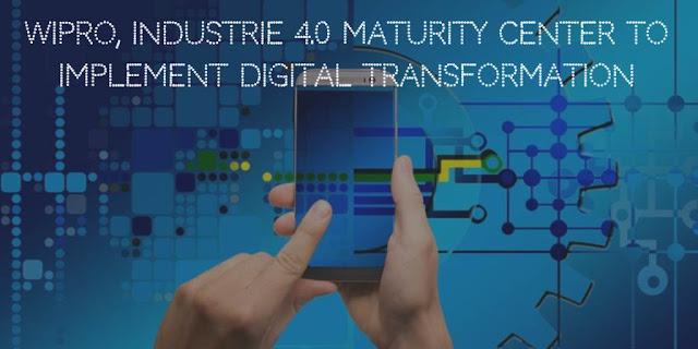 Wipro, Industrie 4.0 Maturity Center to implement Enterprise Digital Transformation