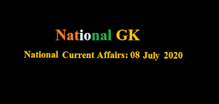 Current Affairs: 08 July 2020