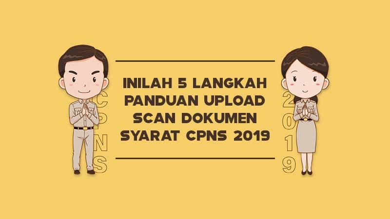 Inilah 5 Langkah Panduan Upload Scan Dokumen Syarat CPNS 2019 Swafoto Hingga KTP