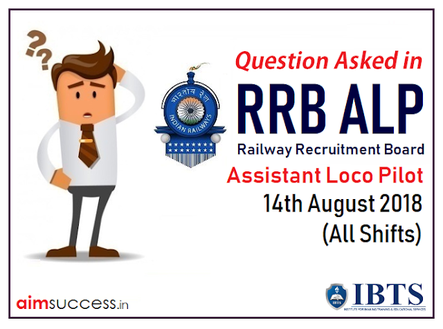 Question Asked in RRB ALP Exam 14th August 2018 (All Shifts)
