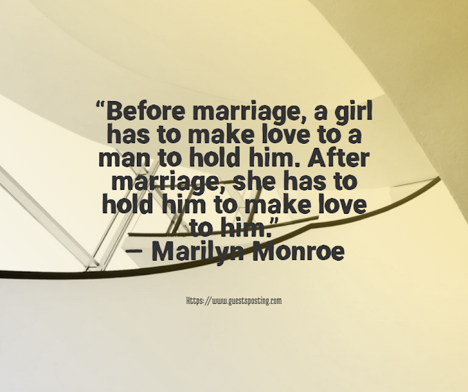 Before marriage, a girl has to make love to a man to hold him