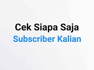 Cara cek subscriber sendiri