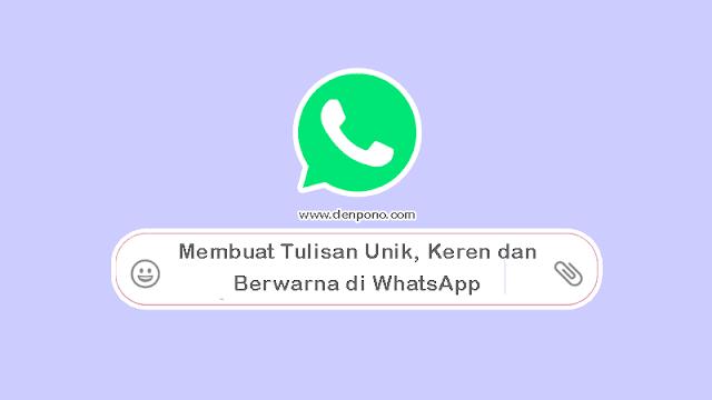 Cara Membuat Tulisan Unik Keren dan Berwarna di WhatsApp
