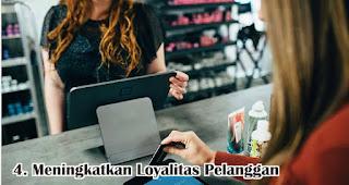 Meningkatkan Loyalitas Pelanggan merupakan salah satu manfaat dibalik adanya keluhan pelanggan