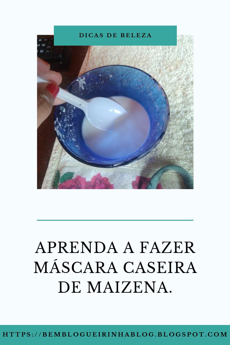 Máscara Caseira de Maizena