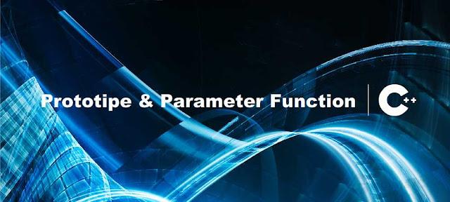 Pengertian Prototipe dan Parameter Function C++ - belajar C++