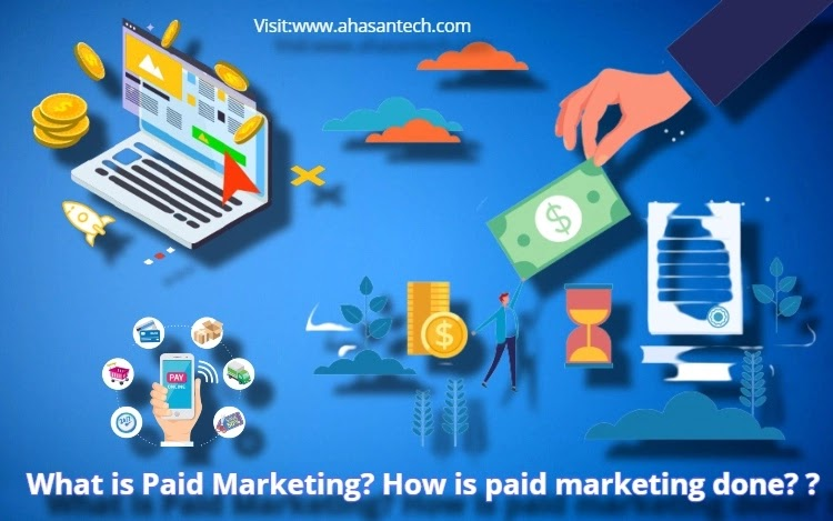 What is Paid Marketing How is paid marketing done