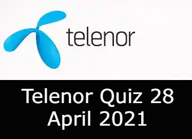 Telenor Quiz Today 28 April 2021 | Telenor Quiz Answers Today 28 April