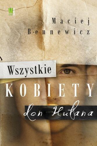 """Maciej Bennewicz - """"Wszystkie kobiety don Hułana"""""""