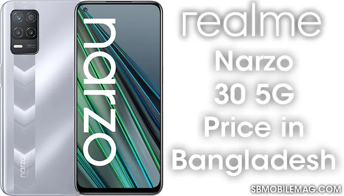 Realme Narzo 30 5G, Realme Narzo 30 5G Price, Realme Narzo 30 5G Price in Bangladesh