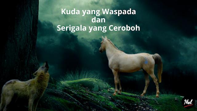Kuda yang Waspada dan Serigala yang Ceroboh