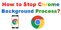 How to Stop Chrome Background Process?