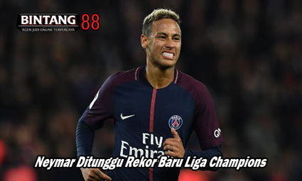 Neymar Ditunggu Rekor Baru Liga Champions