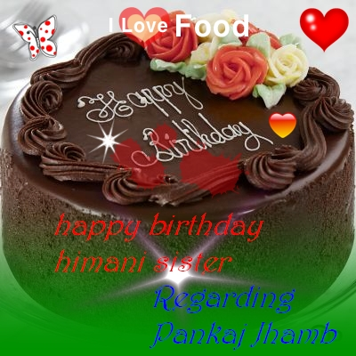 Happy Birthday Himani Walia Sister Happy Birthday Mela Babu