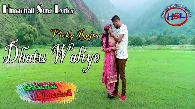 Dhatu Waliye mp3 download - Vicky Rajta ~ Gaana Himachali