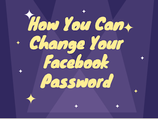 Tips On How to secure your Facebook Account - Can You Change your password