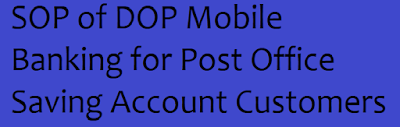 SOP of DOP Mobile Banking for Post Office Saving Account Customers