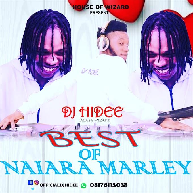 (MIXTAPE) DJ HIDEE BEST OF NAIRA MARLEY (MALIANZ)